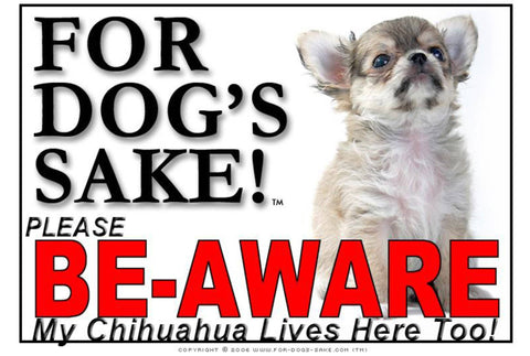 For Dogs Sake! Image15 / Foamex PVCu Chihuahua Be-Aware Sign