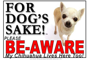 For Dogs Sake! Image1 / Foamex PVCu Chihuahua Be-Aware Sign