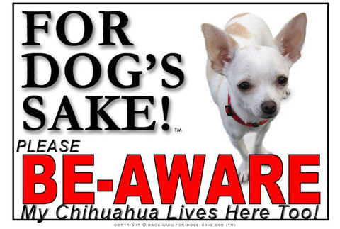 For Dogs Sake! Image2 / Foamex PVCu Chihuahua Be-Aware Sign
