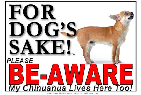 For Dogs Sake! Image3 / Foamex PVCu Chihuahua Be-Aware Sign