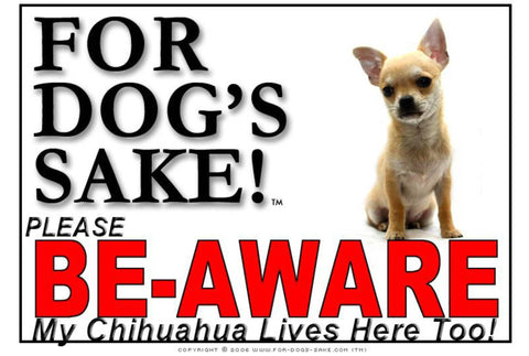 For Dogs Sake! Image4 / Foamex PVCu Chihuahua Be-Aware Sign
