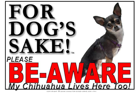 For Dogs Sake! Image6 / Foamex PVCu Chihuahua Be-Aware Sign