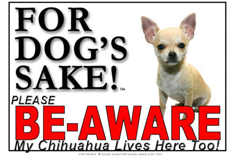 For Dogs Sake! Image7 / Foamex PVCu Chihuahua Be-Aware Sign