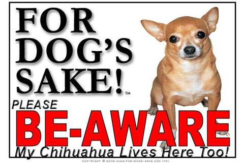 For Dogs Sake! Image9 / Foamex PVCu Chihuahua Be-Aware Sign