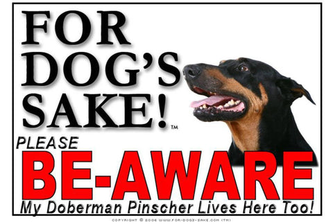 For Dogs Sake! Image1 / Foamex PVCu Doberman Pinscher Be-Aware Sign