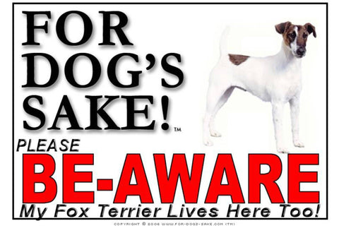 For Dogs Sake! Image1 / Foamex PVCu Fox Terrier Be-Aware Sign