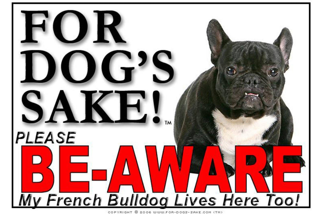 For Dogs Sake! Image1 / Foamex PVCu French Bulldog Be-Aware Sign
