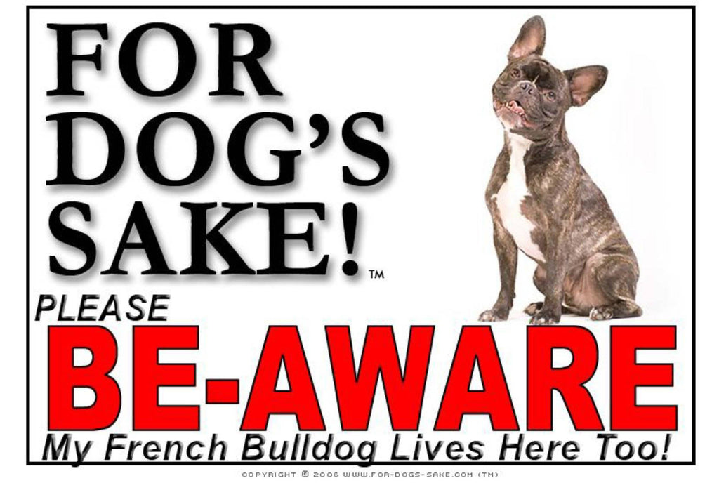 For Dogs Sake! Image2 / Foamex PVCu French Bulldog Be-Aware Sign