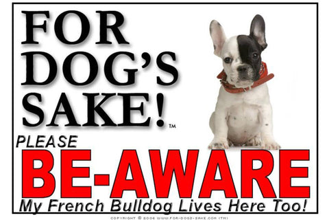 Image of For Dogs Sake! Image3 / Foamex PVCu French Bulldog Be-Aware Sign