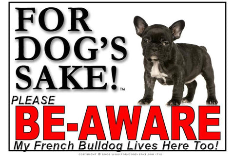 Image of For Dogs Sake! Image4 / Foamex PVCu French Bulldog Be-Aware Sign