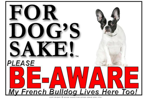 Image of For Dogs Sake! Image5 / Foamex PVCu French Bulldog Be-Aware Sign