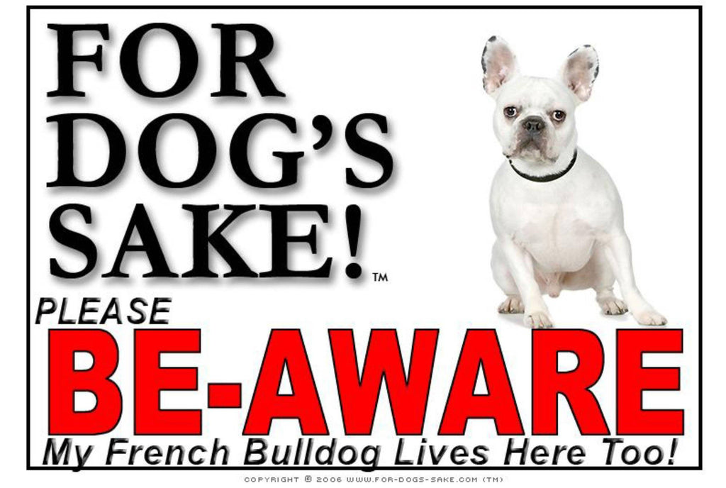 For Dogs Sake! Image8 / Foamex PVCu French Bulldog Be-Aware Sign