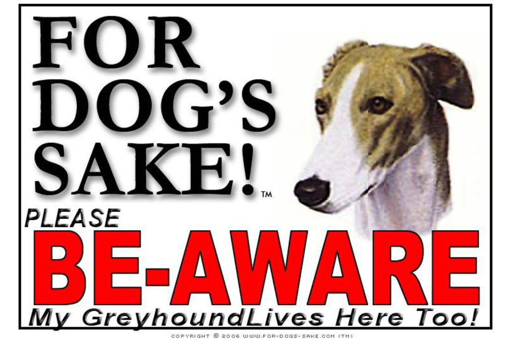 For Dogs Sake! Image1 / Foamex PVCu Greyhound Be-Aware Sign