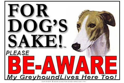 Image of For Dogs Sake! Image1 / Foamex PVCu Greyhound Be-Aware Sign