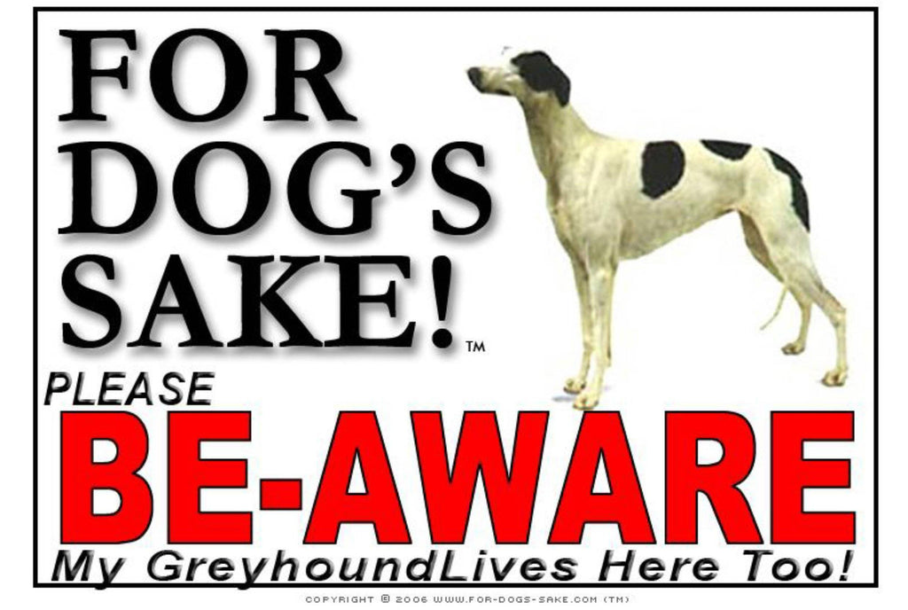 For Dogs Sake! Image2 / Foamex PVCu Greyhound Be-Aware Sign