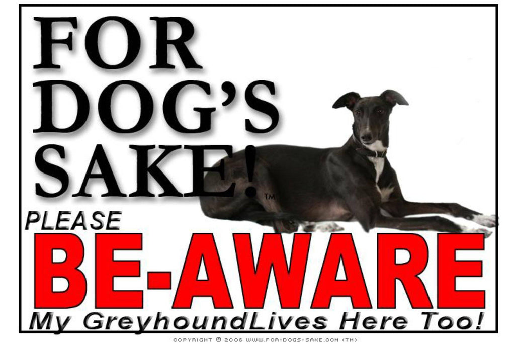 For Dogs Sake! Image3 / Foamex PVCu Greyhound Be-Aware Sign