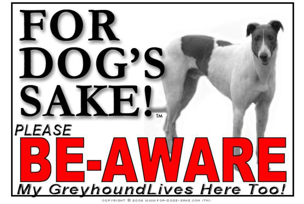 For Dogs Sake! Image4 / Foamex PVCu Greyhound Be-Aware Sign