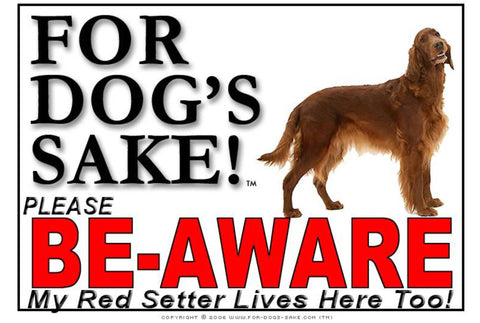 Image of For Dogs Sake! Image1 / Foamex PVCu Irish Red Setter Be-Aware Sign