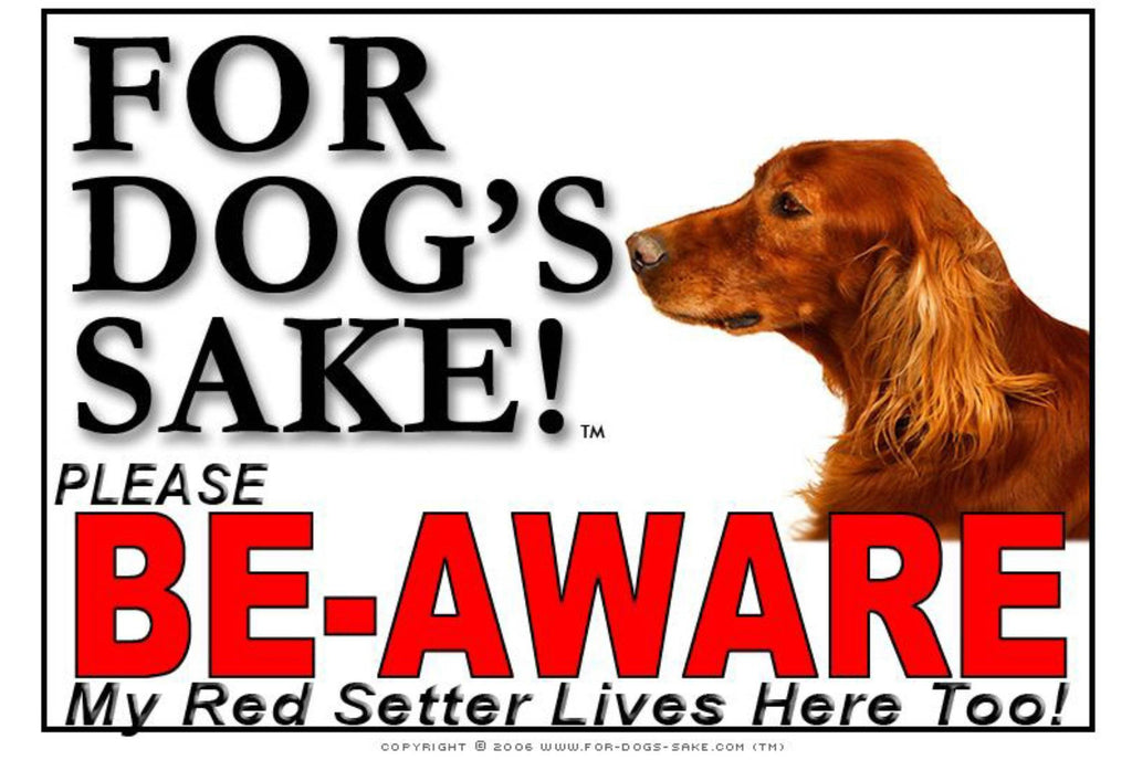 For Dogs Sake! Image3 / Foamex PVCu Irish Red Setter Be-Aware Sign