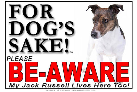 Image of For Dogs Sake! Image10 / Foamex PVCu Jack Russell Terrier Be-Aware Sign
