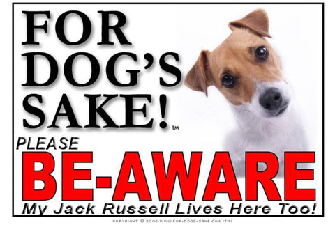 Image of For Dogs Sake! Image11 / Foamex PVCu Jack Russell Terrier Be-Aware Sign