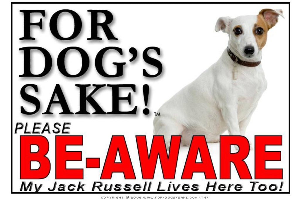 For Dogs Sake! Image1 / Foamex PVCu Jack Russell Terrier Be-Aware Sign