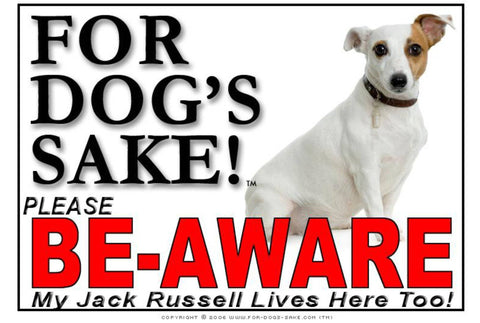 Image of For Dogs Sake! Image1 / Foamex PVCu Jack Russell Terrier Be-Aware Sign