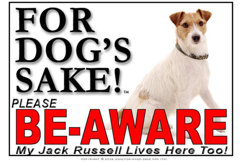Image of For Dogs Sake! Image3 / Foamex PVCu Jack Russell Terrier Be-Aware Sign