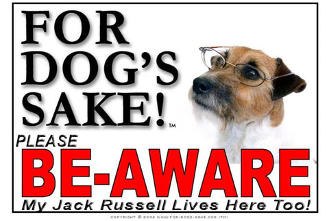 Image of For Dogs Sake! Image5 / Foamex PVCu Jack Russell Terrier Be-Aware Sign