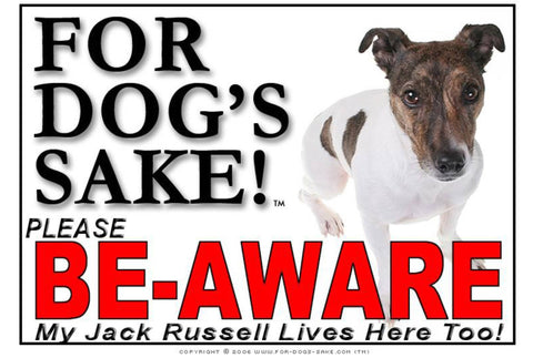 Image of For Dogs Sake! Image6 / Foamex PVCu Jack Russell Terrier Be-Aware Sign