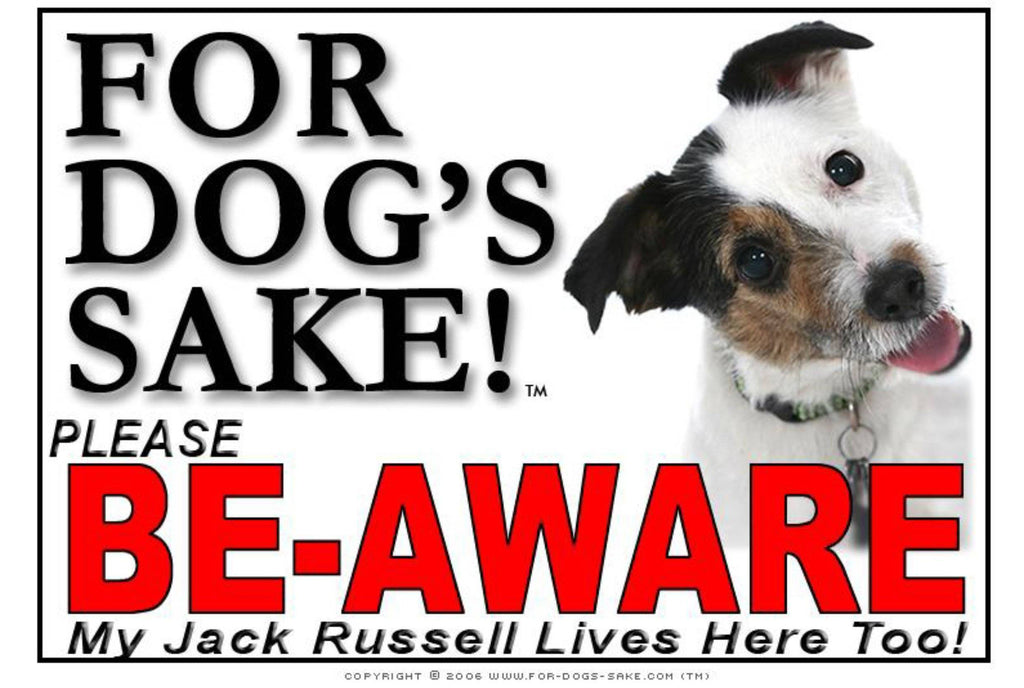 For Dogs Sake! Image7 / Foamex PVCu Jack Russell Terrier Be-Aware Sign