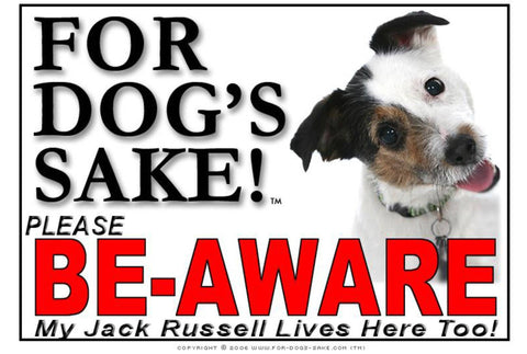 Image of For Dogs Sake! Image7 / Foamex PVCu Jack Russell Terrier Be-Aware Sign