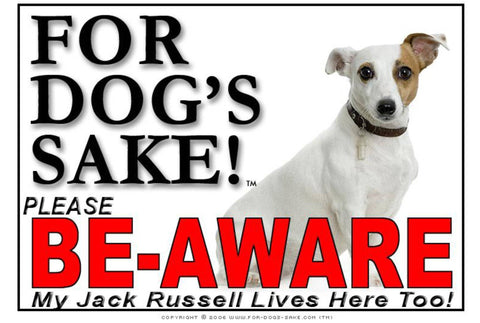 Image of For Dogs Sake! Image8 / Foamex PVCu Jack Russell Terrier Be-Aware Sign