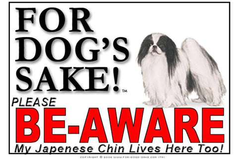 For Dogs Sake! Image1 / Foamex PVCu Japanese Chin Be-Aware Sign