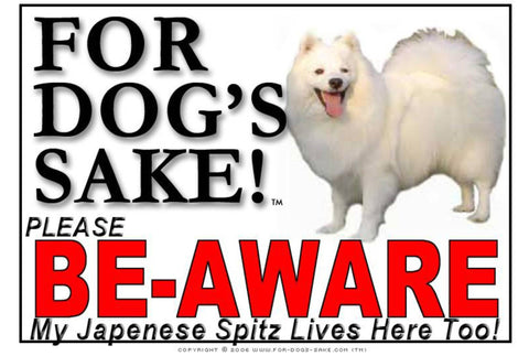 For Dogs Sake! Image1 / Foamex PVCu Japanese Spitz Be-Aware Sign