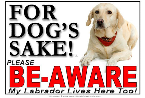 For Dogs Sake! Image10 / Adhesive Vinyl Labrador Retriever Be-Aware Sign