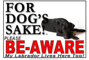 For Dogs Sake! Image1 / Adhesive Vinyl Labrador Retriever Be-Aware Sign