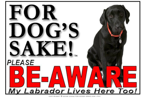 For Dogs Sake! Image2 / Adhesive Vinyl Labrador Retriever Be-Aware Sign