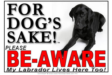 For Dogs Sake! Image4 / Adhesive Vinyl Labrador Retriever Be-Aware Sign
