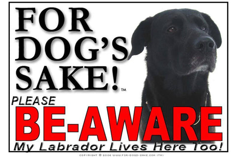 For Dogs Sake! Image5 / Adhesive Vinyl Labrador Retriever Be-Aware Sign