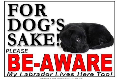 For Dogs Sake! Image6 / Adhesive Vinyl Labrador Retriever Be-Aware Sign