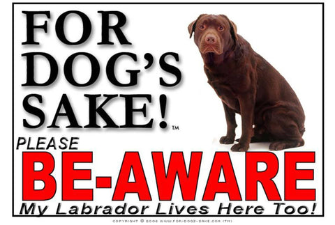For Dogs Sake! Image7 / Adhesive Vinyl Labrador Retriever Be-Aware Sign
