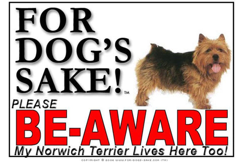 For Dogs Sake! Image1 / Foamex PVCu Norwich Terrier Be Aware Sign