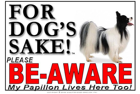 For Dogs Sake! Image1 / Foamex PVCu Papillon Dog Be Aware Sign