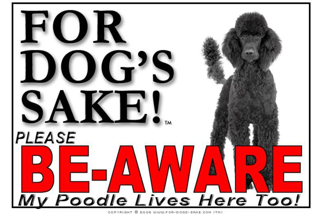For Dogs Sake! Image1 / Foamex PVCu Poodle Be Aware Sign