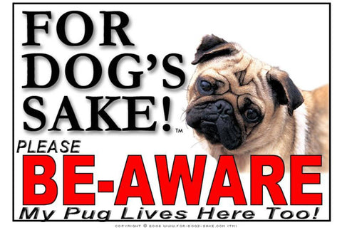Image of For Dogs Sake! Image5 / Adhesive Vinyl Pug Be Aware Sign by For Dogs Sake!®