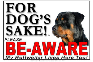 For Dogs Sake! Image1 / Foamex PVCu Rottweiler Be Aware Sign