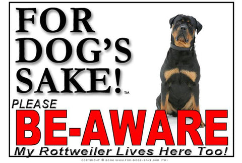 For Dogs Sake! Image2 / Foamex PVCu Rottweiler Be Aware Sign