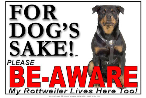 For Dogs Sake! Image4 / Foamex PVCu Rottweiler Be Aware Sign