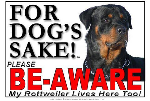 For Dogs Sake! Image5 / Foamex PVCu Rottweiler Be Aware Sign